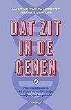 Dat zit in de genen: hoe vreemdgaan en 49 andere menselijke trekjes erfelijker zijn dan gedacht (Dutch Edition)