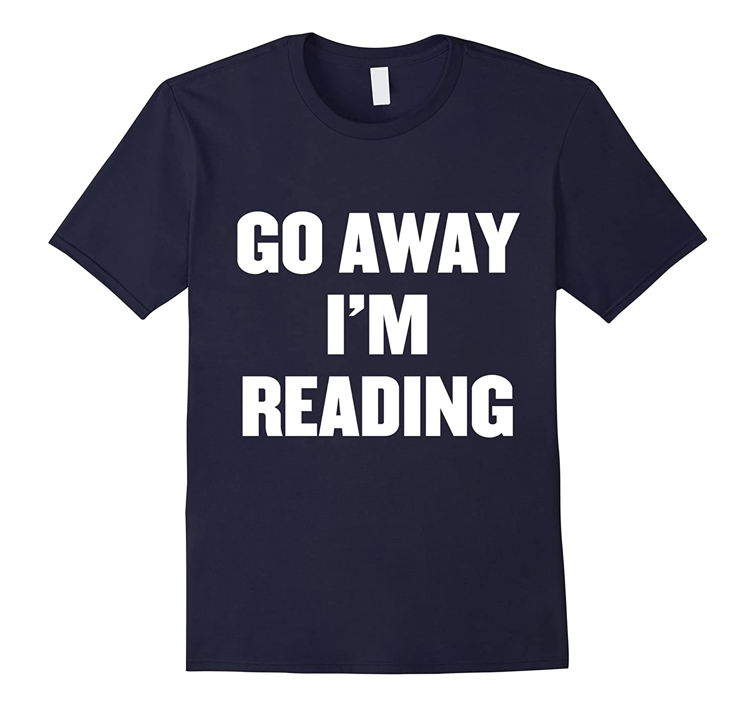 Go away i'm reading t shirt-FL
