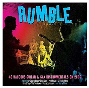 Rumble, 40 Raucous Guitar & Sax Instrumentals 2cd