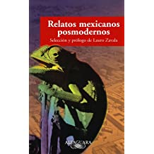 Relatos Mexicanos Posmodernos (Spanish Edition) Sep 1, 2001