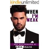 When I'm Weak: (M/M Contemporary Romance) (Mile High Romance Book 2)
