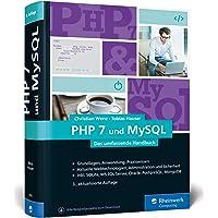 PHP 7 und MySQL: Das umfassende Handbuch, aktuell zu PHP 7.3. Dynamische Webseiten, von den Grundlagen bis zur professionellen Programmierung