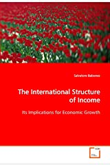 The International Structure of Income: Its Implications for Economic Growth Paperback