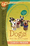 Dogs! Much Ado About Puppies: The CF Sculpture Series Book 8 (Beyond Projects)