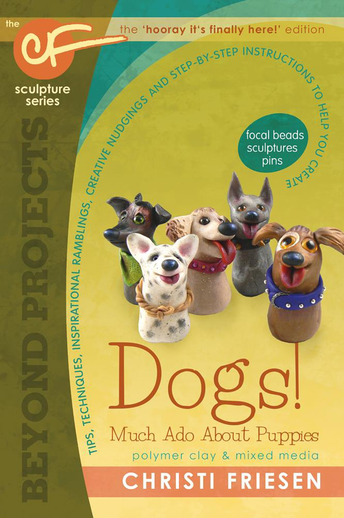 Download Dogs! Much Ado About Puppies: The CF Sculpture Series Book 8 (Beyond Projects) PDF
