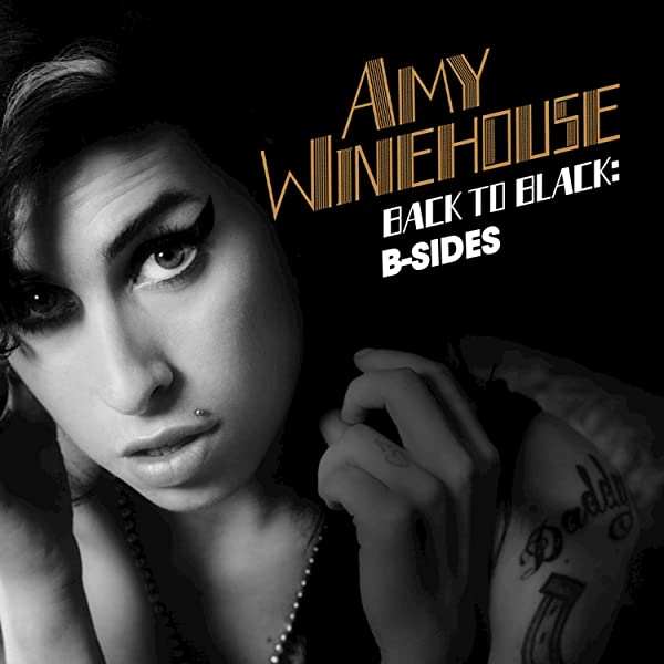 Back To Black B Sides By Amy Winehouse On Amazon Music