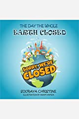 The Day the Whole Earth Closed Kindle Edition