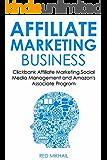 AFFILIATE MARKETING BUSINESS - 2016 (3 in 1 bundle): Clickbank Affiliate Marketing,Social Media Management and Amazon's Associate Program (English Edition)
