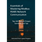 Essentials of Mastering Modbus RS485 Network Communication: Top 100 Real Life Project Scenarios and Tips - Extracted…