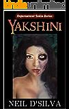 Yakshini (Supernatural India Series Book 2)