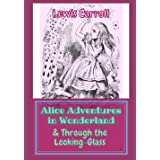 Alice Adventures in Wonderland & Through the Looking-Glass
