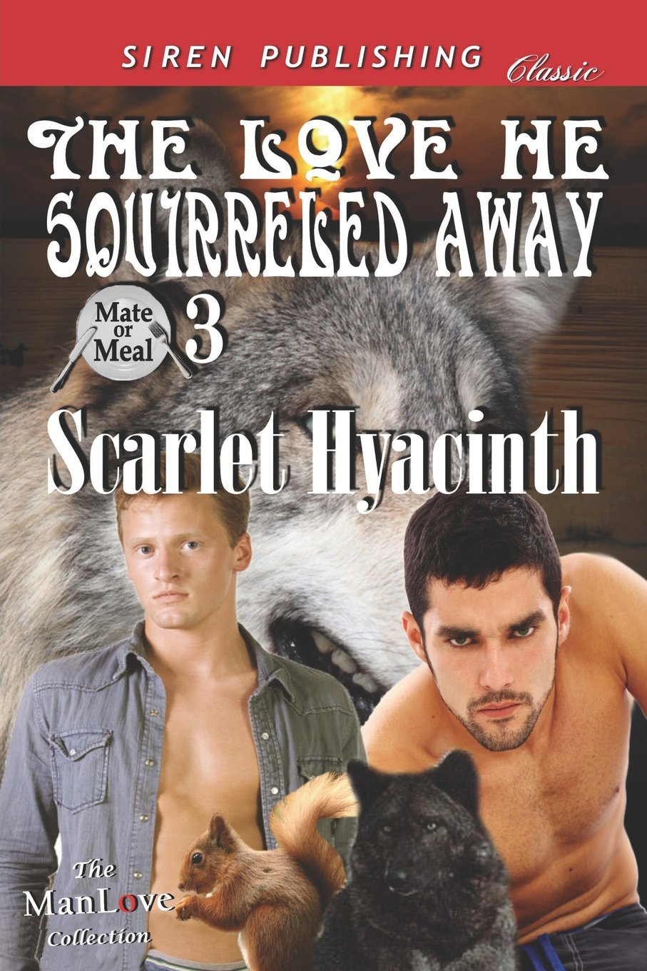 Download The Love He Squirreled Away [Mate or Meal 3] (Siren Publishing Classic Manlove) (Mate or Meal, Erotic Romance Manlove) pdf