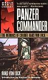 Panzer Commander: The Memoirs of Colonel Hans Von Luck (World War II Library)