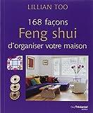 168 façons feng shui d'organiser votre maison