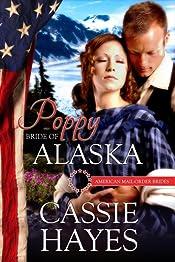 Poppy: Bride of Alaska (American Mail-Order Brides Series Book 49)