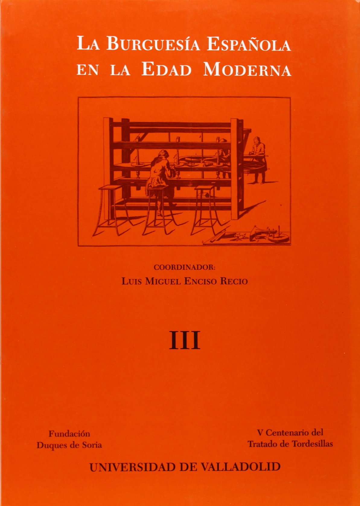 BURGUESIA ESPAÑOLA EN LA EDAD MODERNA, LA 3 Vols. Serie Historia y sociedad: Amazon.es: Enciso Recio, Luis Miguel: Libros