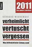 Verheimlicht - vertuscht - vergessen: Was 2010 nicht in der Zeitung stand