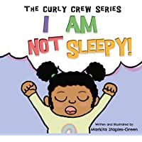 I Am Not Sleepy!: A preschool and toddler book for bedtime and naps (Curly Crew)