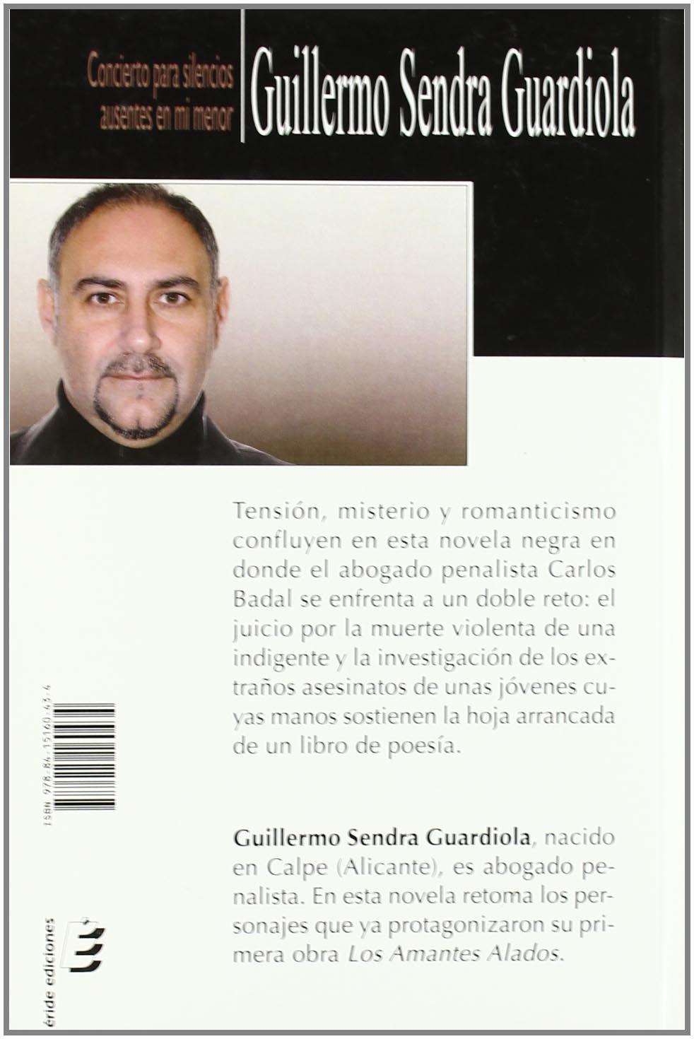 Concierto para silencios ausentes en mi menor: Amazon.es: Guillermo Sendra Guardiola: Libros