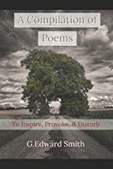 A Compilation of Poems: To Inspire, Provoke, and Disturb Paperback