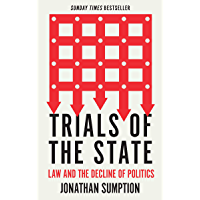 Trials of the State: Law and the Decline of Politics (English Edition)