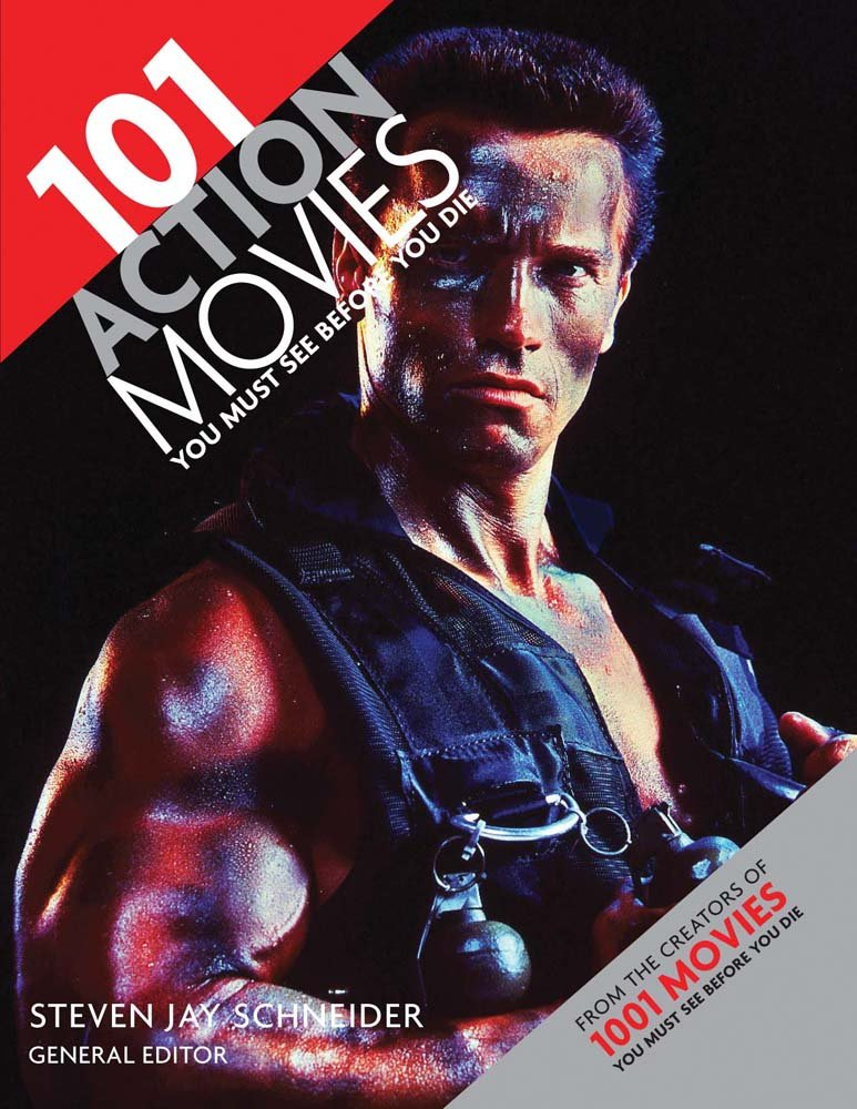 Must See This Film Could Help You >> 101 Action Movies You Must See Before You Die Steven Jay