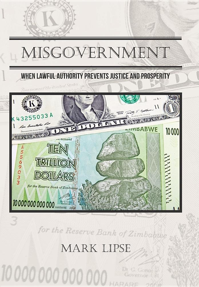 Read Online Misgovernment: When lawful authority prevents justice and prosperity pdf