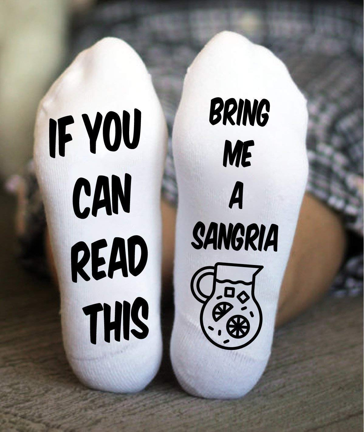If You Can Read This Bring Me Socks Sangria Funny Gift