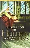 Die Heilerin von Worms: Roman