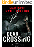 Dear Crossing: A Ray Schiller Novel (The Ray Schiller Series Book 1)