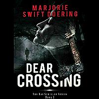 Dear Crossing: A Ray Schiller Novel (The Ray Schiller Series Book 1) (English Edition)