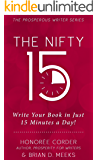 The Nifty 15: Write Your Book in Just 15 Minutes a Day! (The Prosperous Writer Series 2)