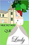 Mucho más que lady (Spanish Edition)