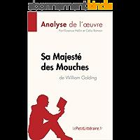 Sa Majesté des Mouches de William Golding (Analyse de l'oeuvre): Comprendre la littérature avec lePetitLittéraire.fr (Fiche de lecture)