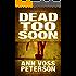 Dead Too Soon: A Thriller (Val Ryker series Book 3)