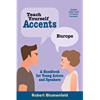 Teach Yourself Accents: Europe: A Handbook for Young Actors and Speakers (English Edition)