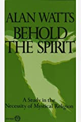 Behold the Spirit: A Study in the Necessity of Mystical Religion Paperback