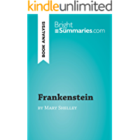 Frankenstein by Mary Shelley (Book Analysis): Detailed Summary, Analysis and Reading Guide (BrightSummaries.com) (English Edition)