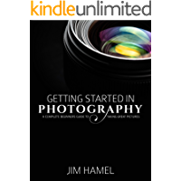 Getting Started in Photography: A Complete Beginner's Guide to Taking Great Pictures book cover