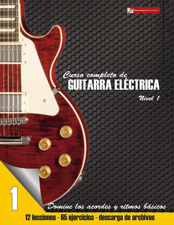 Curso completo de guitarra electrica nivel 1: Volume 1: Amazon.es: Martinez Cuellar, Miguel Antonio: Libros