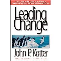 Leading Change Wie Sie Ihr Unternehmen in acht Schritten erfolgreich ver�ndern