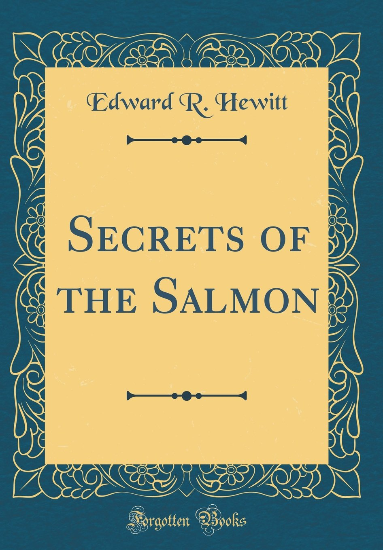 Read Online Secrets of the Salmon (Classic Reprint) pdf epub