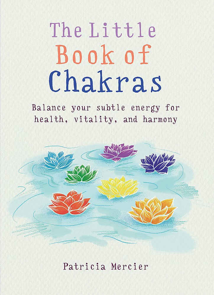 Little Book of Chakras: Balance your energy centers for health, vitality and harmony pdf