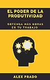 El poder de la produtividad: Obtenga más horas en tu trabajo