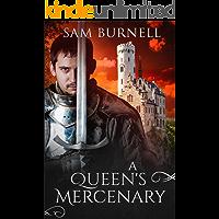 A Queen's Mercenary: A Medieval Military Historical Fiction Novel (Mercenary For Hire Book 3)
