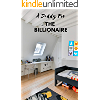A Daddy for the Billionaire (Billionaire Daddy and His Boy Book 1)