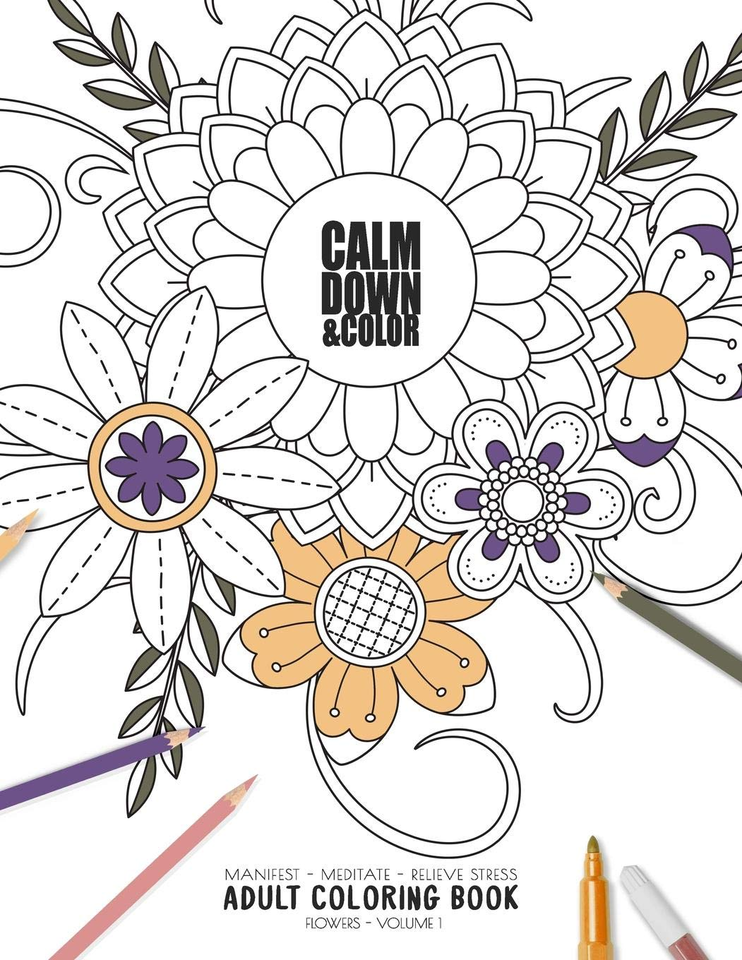- Calm Down & Color - Manifest - Meditate - Relieve Stress - Adult