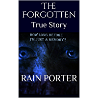 The Forgotten: True Story (Darkness Prevails Book 19861962) (English Edition)