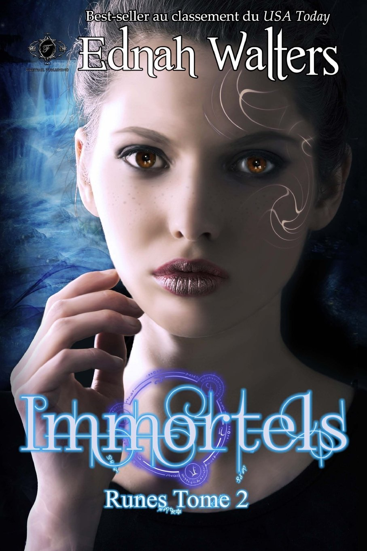Immortels: Tome 2 Broché – 8 avril 2016 Ednah Walters Laure Valentin Firetrail Publishing 1943053278