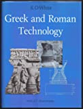 Greek and Roman Technology (Aspects of Greek and Roman Life)
